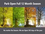 PARK OPEN 365 DAYS A YEAR - the full 12 month season